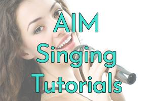 AIM Singing Tutorials